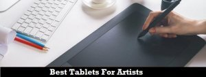 Best Drawing Tablets For Artists in 2018 – Reviews & Buyer's Guide
