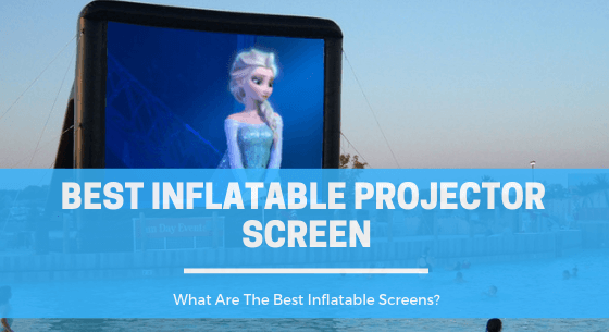 10 Best Inflatable Projector Screens To Buy Online (Ultimate Guide)