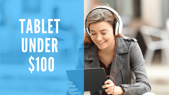 Cheap Tablet Under 100