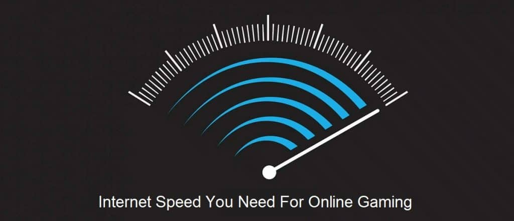 Best Internet Speed You Need For Gaming